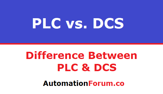 PLC vs. DCS, Difference between PLC and DCS